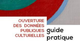Guide pratique : ouverture des données publiques culturelles