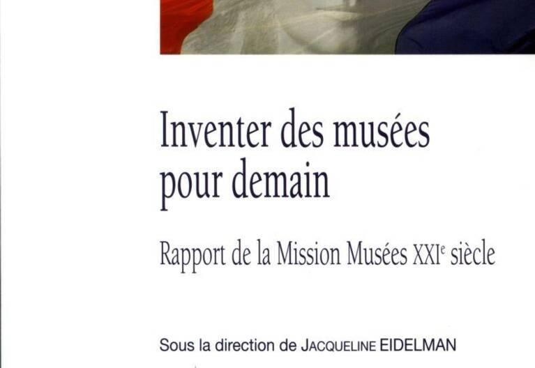 Rapport musées XXI : la Documentation française, Inventer les musées pour demain