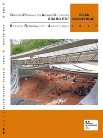 Bilan scientifique régional de l'archéologie Grand Est - 2017