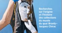 Couverture de la brochure « Recherches sur l'origine et l'histoire des collections du musée du quai Branly – Jacques Chirac », Septembre 2019