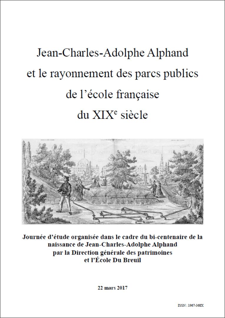Acte Journée d'étude 2017 - Jean-Charles-Adolphe Alphand et le rayonnement des parcs publics de l'école française du XIXe siècle