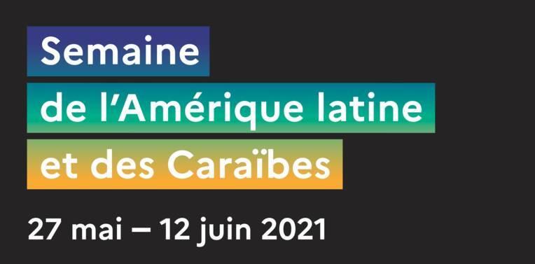 Coup d'envoi pour la Semaine de l'Amérique latine et des Caraïbes!