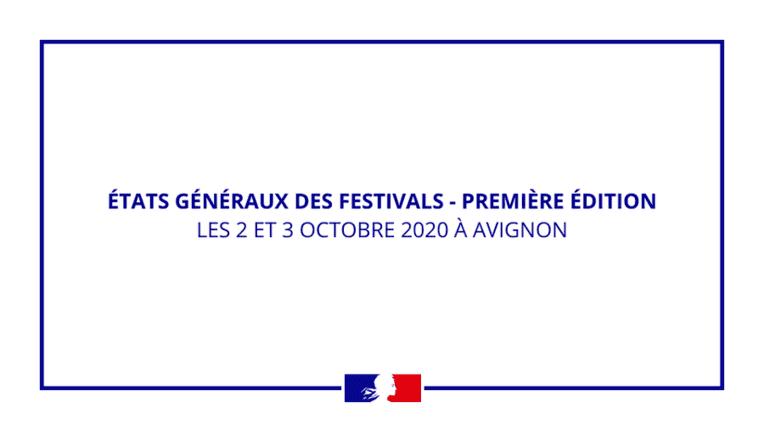 Etats généraux des festivals - première édition - 2 et 3 octobre 2020 à Avignon