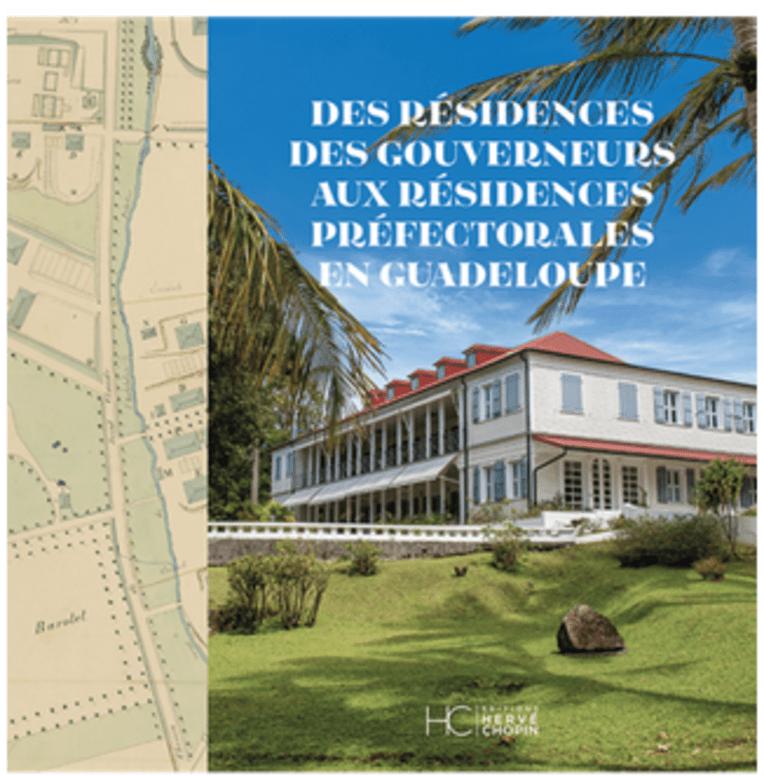 Sortie du livre les résidences préfectorales en Guadeloupe