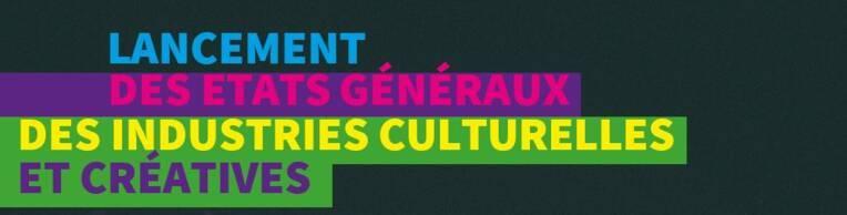 Etats Généraux des industries culturelles et créatives