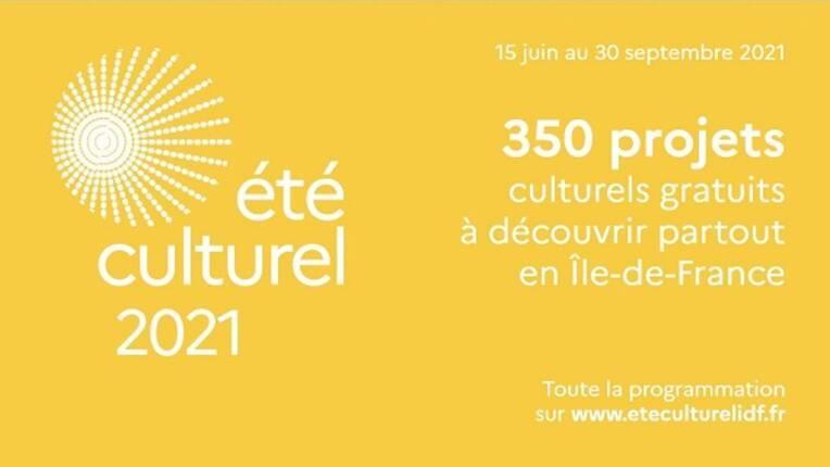 """Programme de """"L'Eté culturel 2021"""" en Île-de-France"""