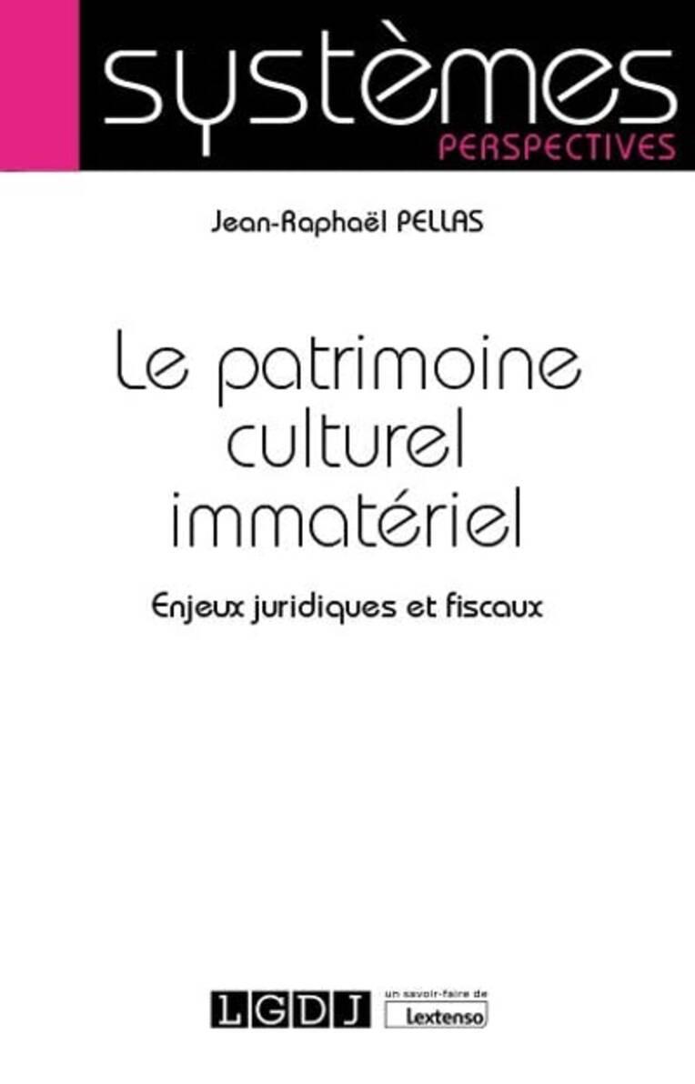 Vient de paraître: Le Patrimoine culturel immatériel. Enjeux juridiques et fiscaux.