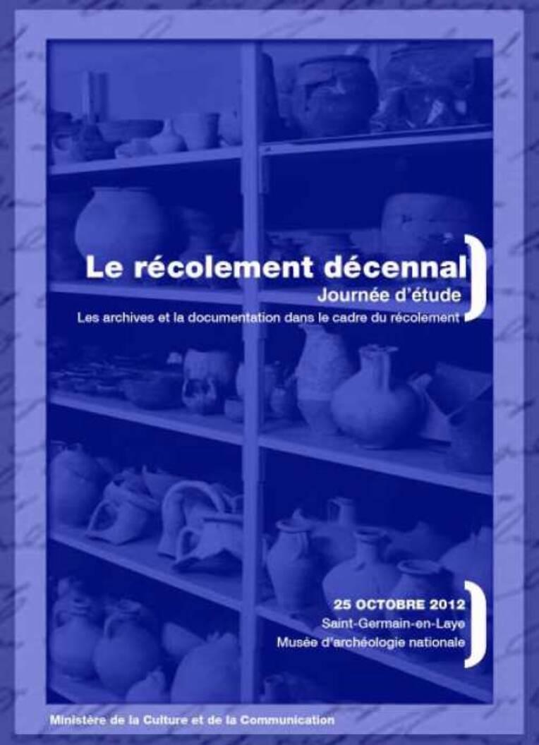 Journée d'étude : Les archives et la documentation dans le cadre du récolement, Saint-Germain-en-Laye, 25 octobre 2012