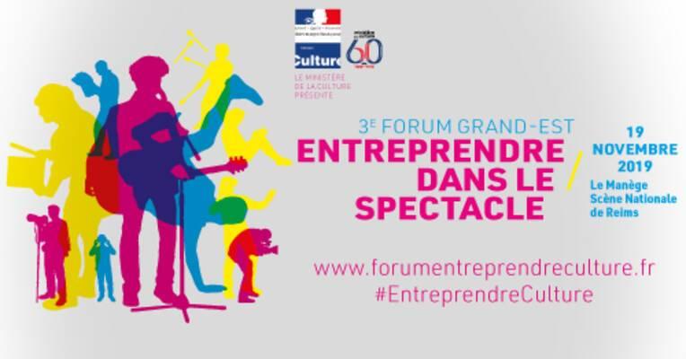 Entreprendre dans le spectacle : 3e forum #entreprendreculture dans le Grand Est