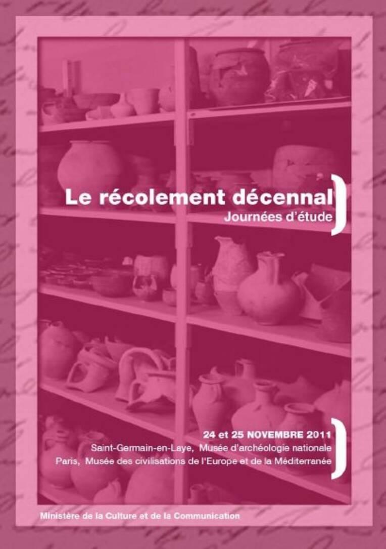 Journées d'étude sur le récolement décennal dans les musées nationaux, Saint-Germain-en-Laye, 24-25 novembre 2011