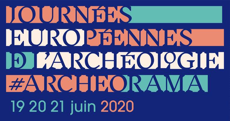 Journées Européennes de l'Archéologie 2020 version numérique - #ARCHEORAMA