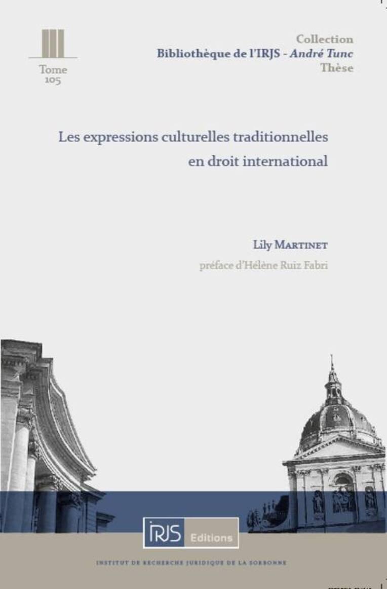 Vient de paraître: Les Expressions culturelles traditionnelles en droit international, Lily Martinet, Paris, IRJS Editions, 2019