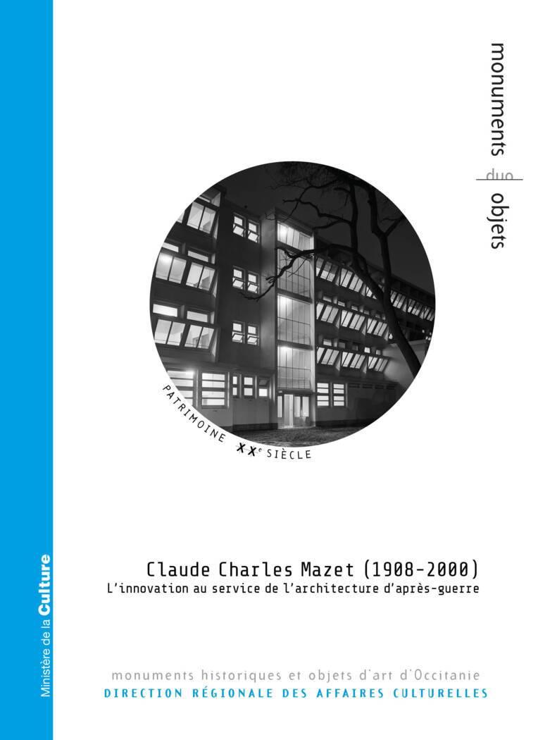 Claude Charles Mazet (1908-2000). L'innovation au service de l'architecture d'après-guerre
