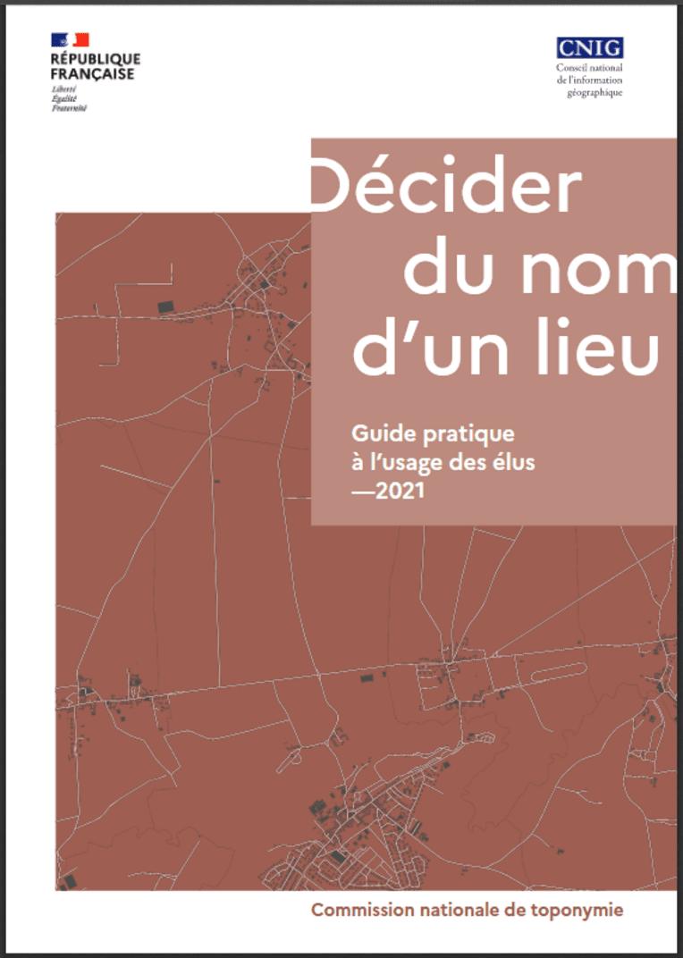 Décider du nom d'un lieu- Guide pratique à l'usage des élus (2021)