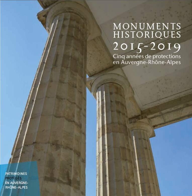 Monuments historiques en Auvergne-Rhône-Alpes 2015-2019 Cinq années de protection