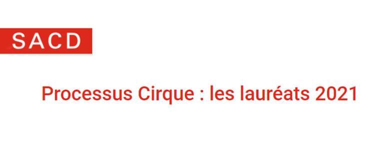 Processus Cirque : les lauréats 2021