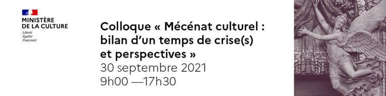 "Colloque ""Mécénat culturel : bilan d'un temps de crise(s) et perpectives"""