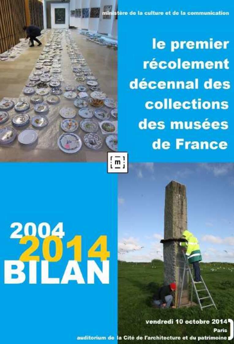 Journée nationale sur le premier récolement décennal dans les musées de France, Bilan 2004-2014, Paris, 10 octobre 2014