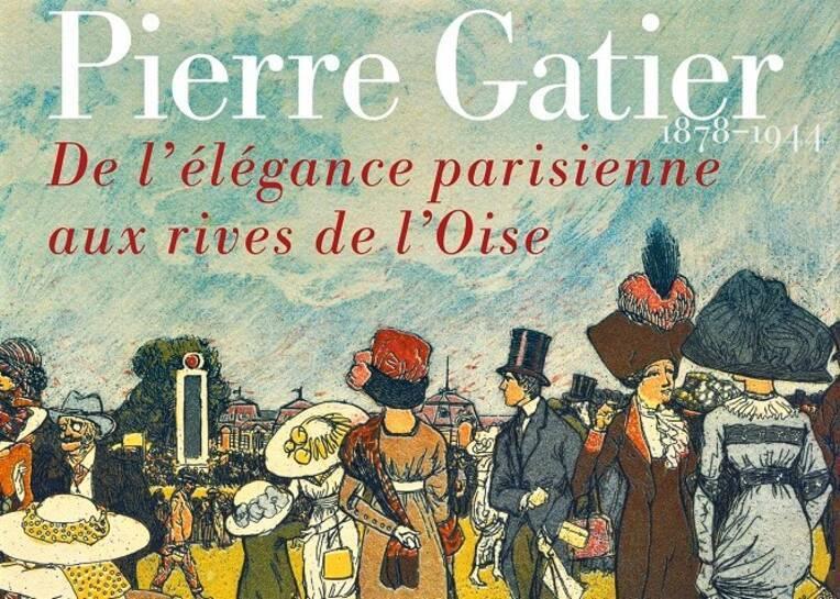 """L'exposition """"Pierre Gatier, De l'élégance parisienne aux rives de l'Oise"""" distinguée par le Label Exposition d'intérêt national 2021"""