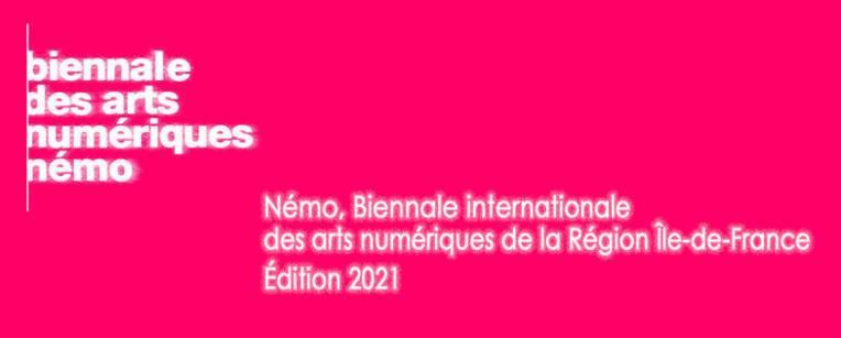 Némo, Biennale internationale des arts numériques - Édition 2021