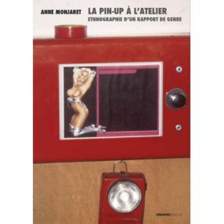 """Parution: """"La Pin-up à l'atelier. Ethnographie d'un rapport de genre"""""""