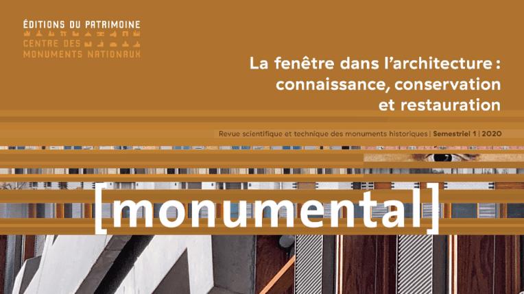 Monumental 2020 / 1 - La fenêtre dans l'architecture : connaissance, conservation et restauration