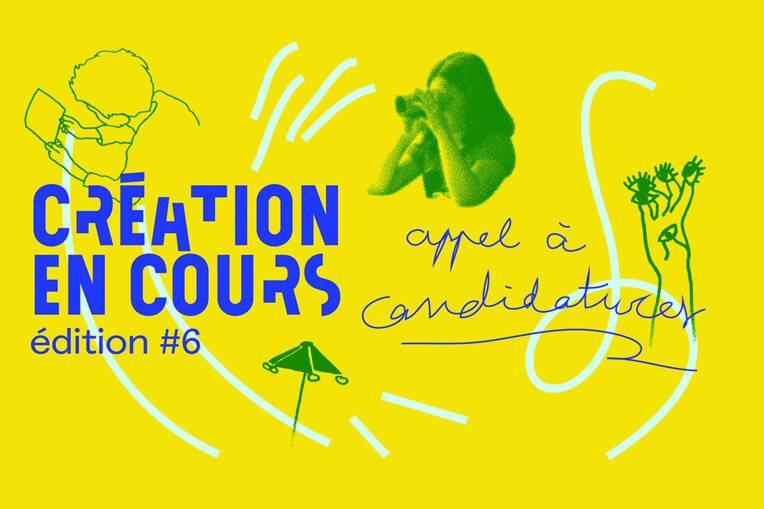 Appel à candidatures Création en cours