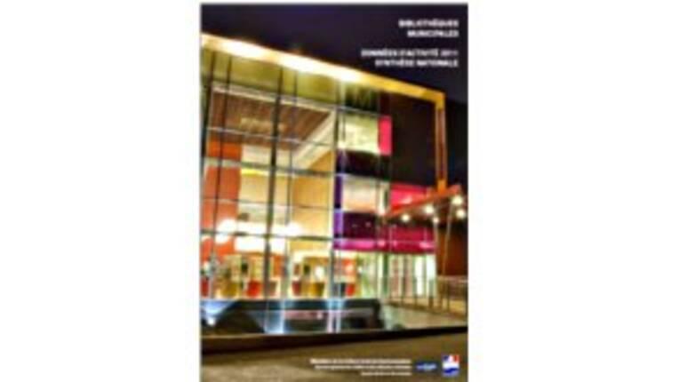 Données d'activité 2011 des bibliothèques municipales : synthèse nationale