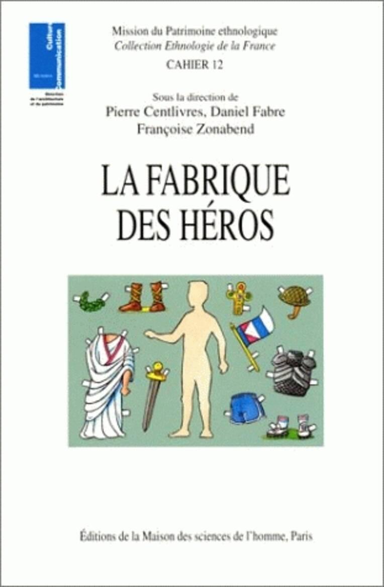 La fabrique des héros