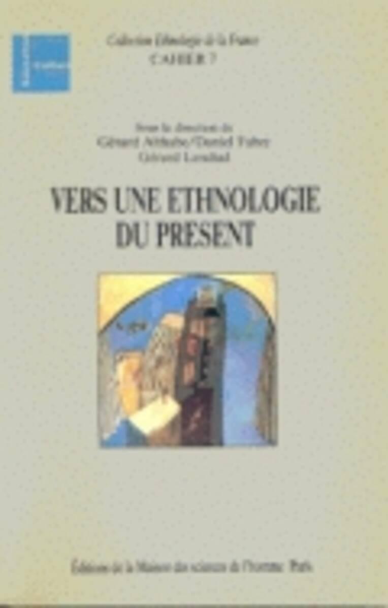 Vers une ethnologie du présent