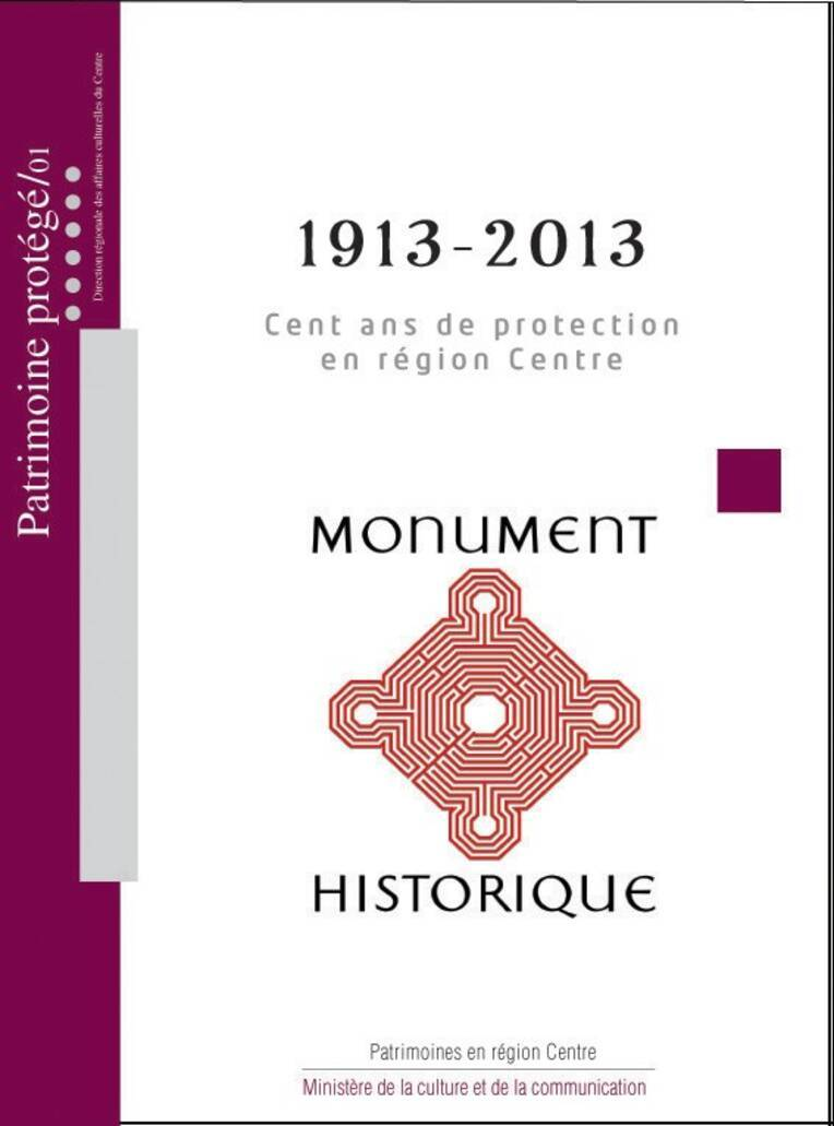1913-2013  Cent ans de protection en région Centre