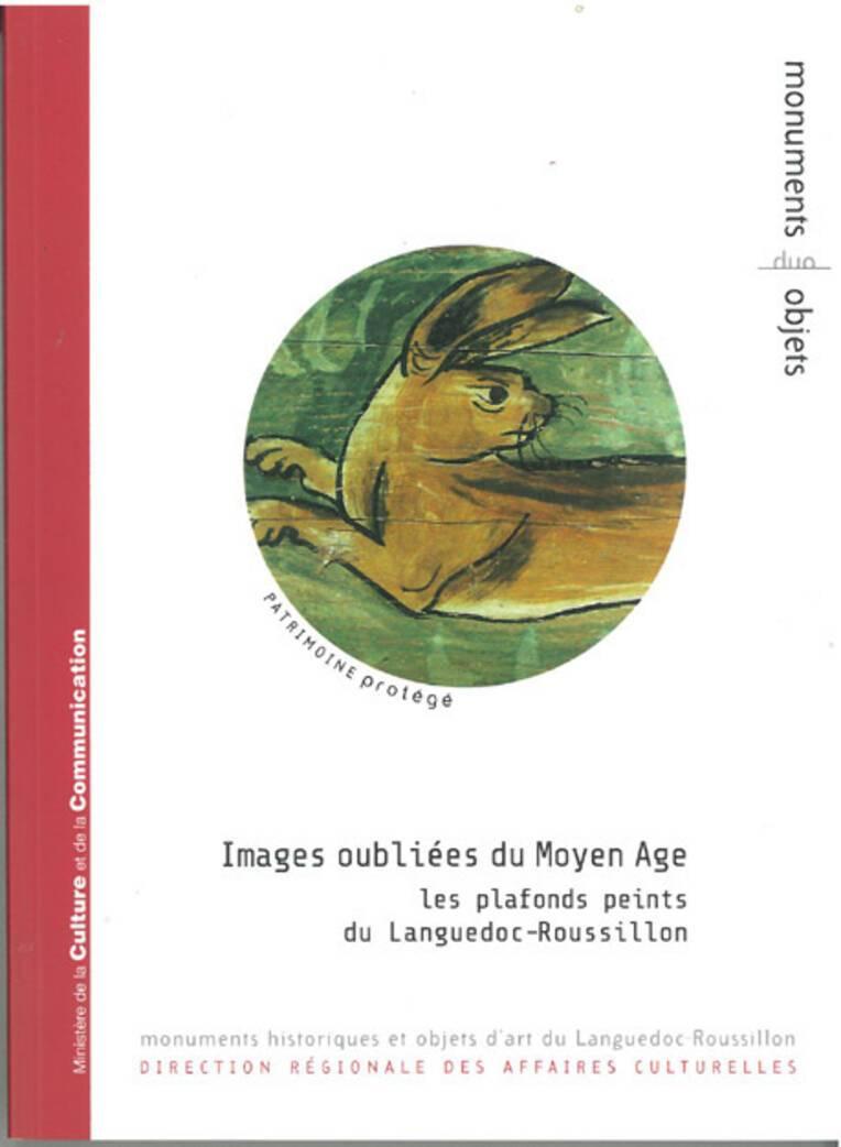 """Couverture : """"Images oubliées du Moyen-Age - les plafonds peints du Languedoc-Roussillon"""""""