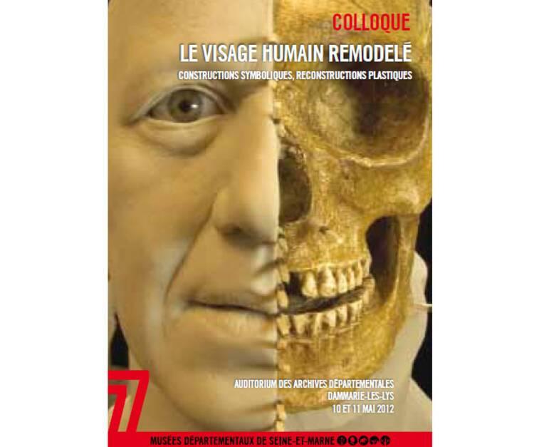 Colloque « Le visage humain remodelé : constructions symboliques, reconstructions plastiques. » 10 et 11 mai 2012