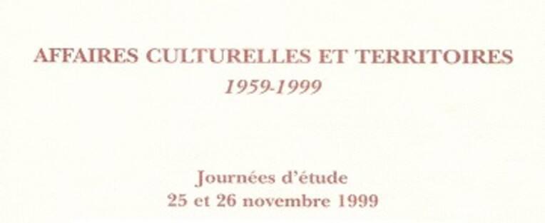 Affaires culturelles et territoires, 1959-1999