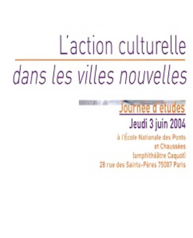 L'action culturelle dans les villes nouvelles