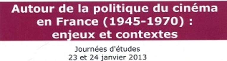 Autour de la politique du cinéma en France (1945-1970) : enjeux et contextes
