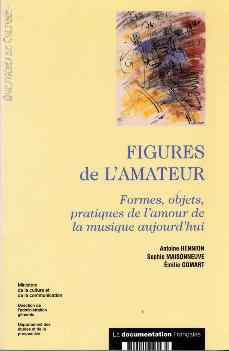 Figures de l'Amateur. Formes, objets, pratiques de l'amour de la musique aujourd'hui