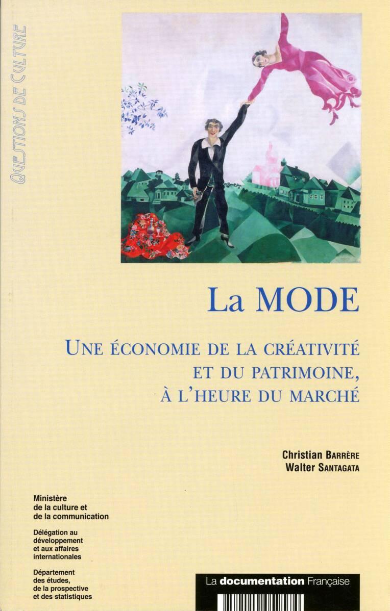 La Mode. Une économie de la créativité et du patrimoine à l'heure du marché