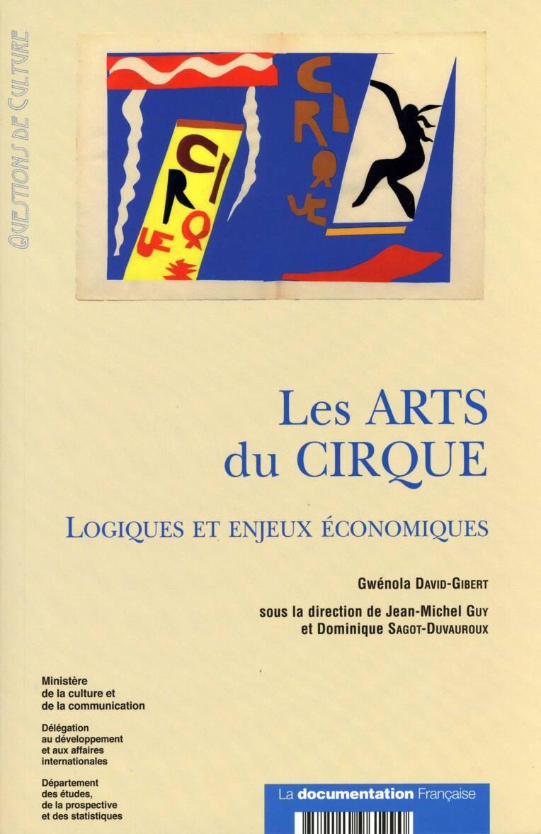Les Arts du cirque. Logiques et enjeux économiques