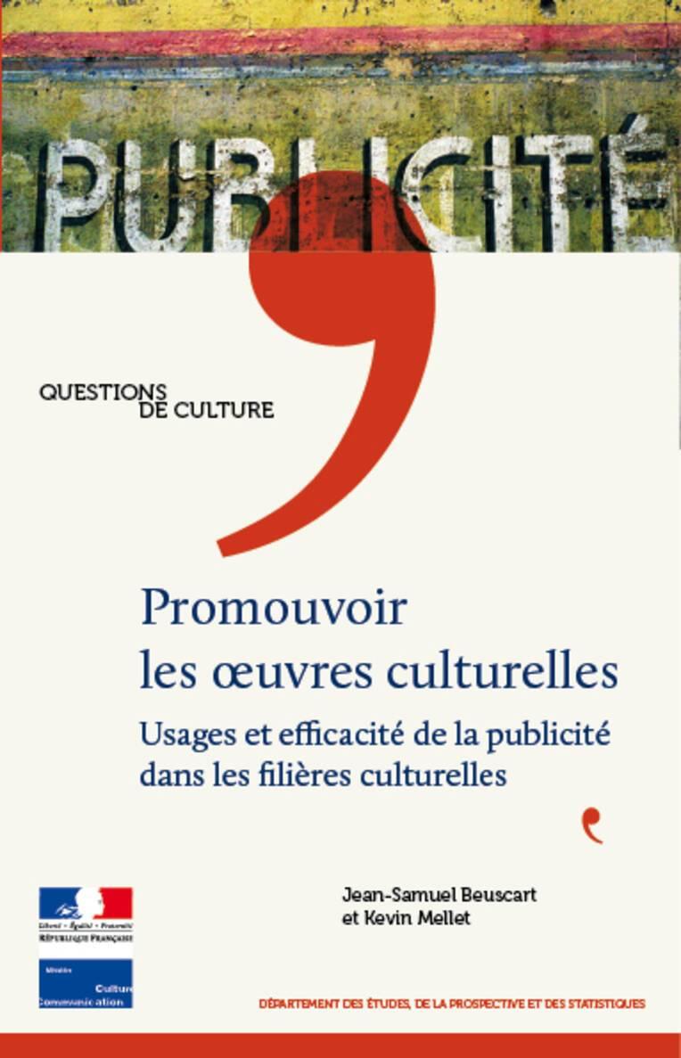 Promouvoir les œuvres culturelles. Usages et efficacité de la publicité dans les filières culturelles