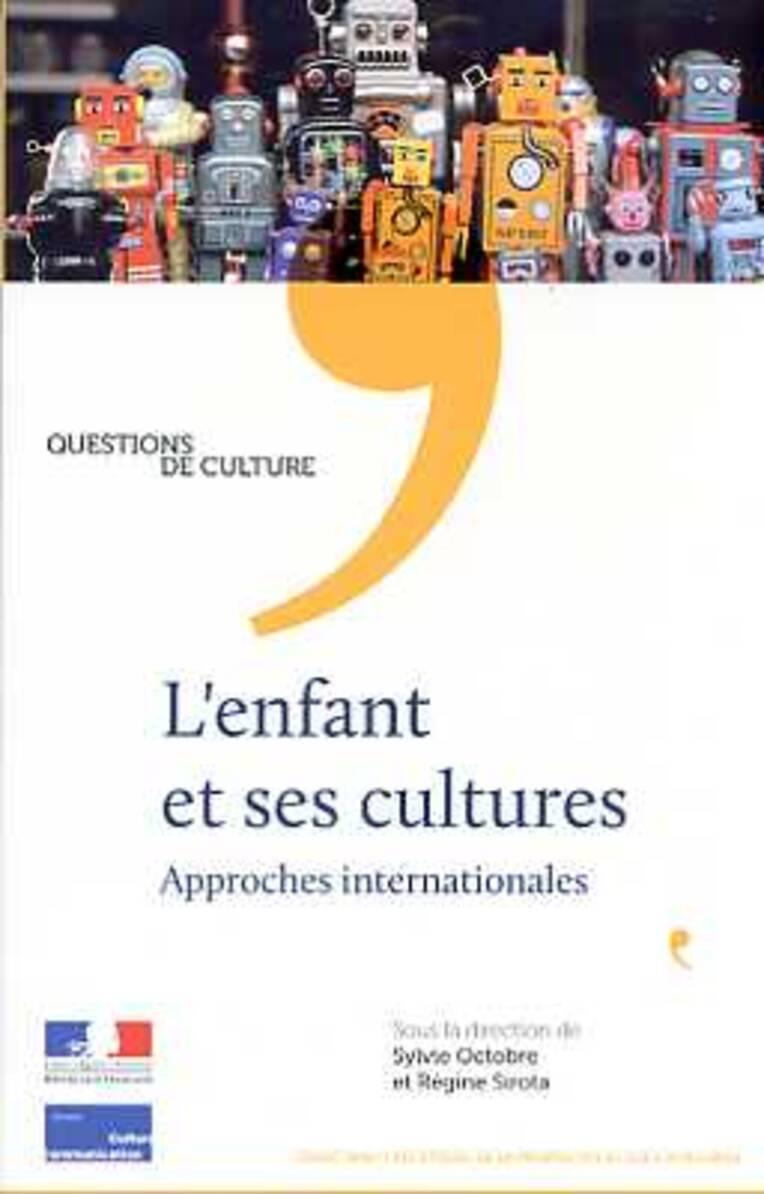 L'enfant et ses cultures.  Approches internationales