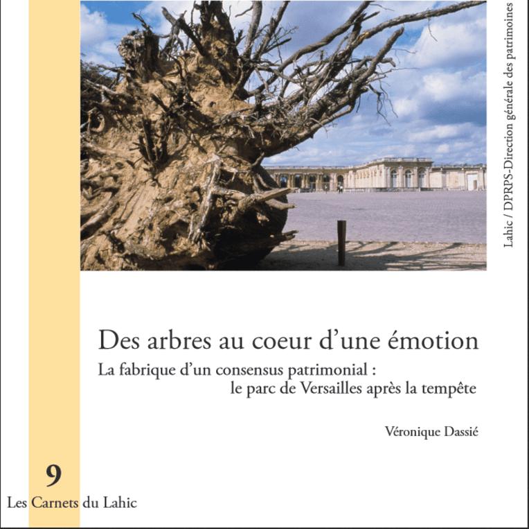 Des arbres au coeur d'une émotion. La fabrique d'un consensus patrimonial: le parc de Versailles après la tempête