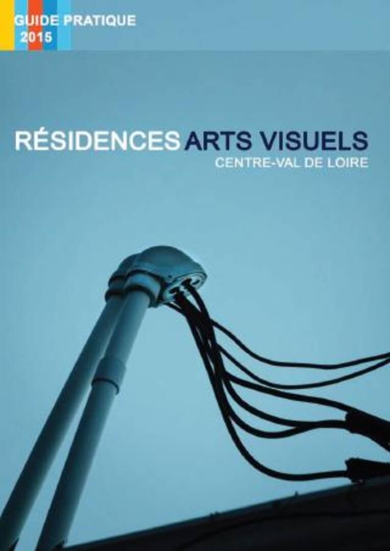 Résidences arts visuels Centre-Val de Loire