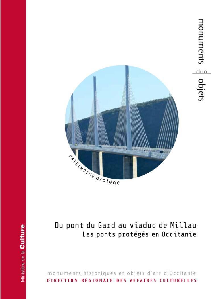 Du pont du Gard au viaduc de Millau