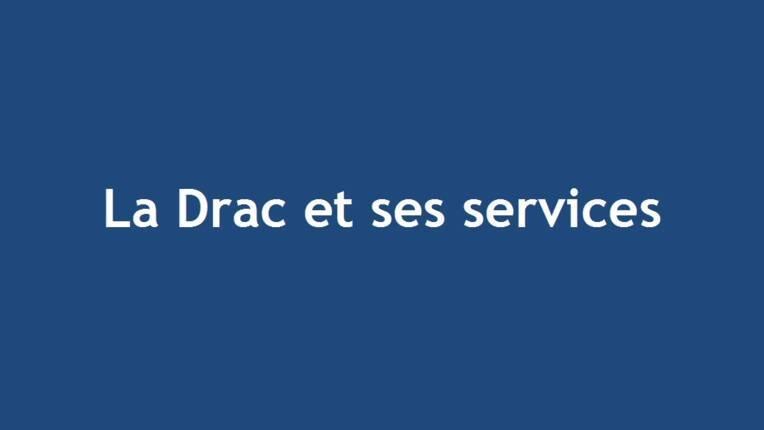 La Drac et ses services