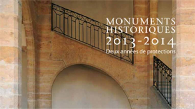 Monuments historiques 2013-2014 - Deux années de protections en Rhône-Alpes