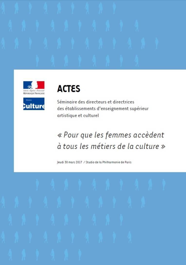 Actes du séminaire « Pour que les femmes accèdent à tous les métiers de la culture »