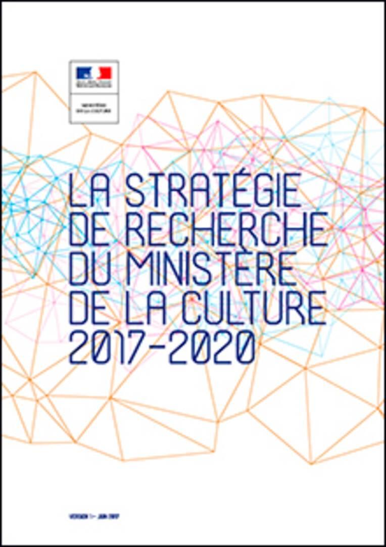 La stratégie de recherche du ministère de la Culture 2017-2020