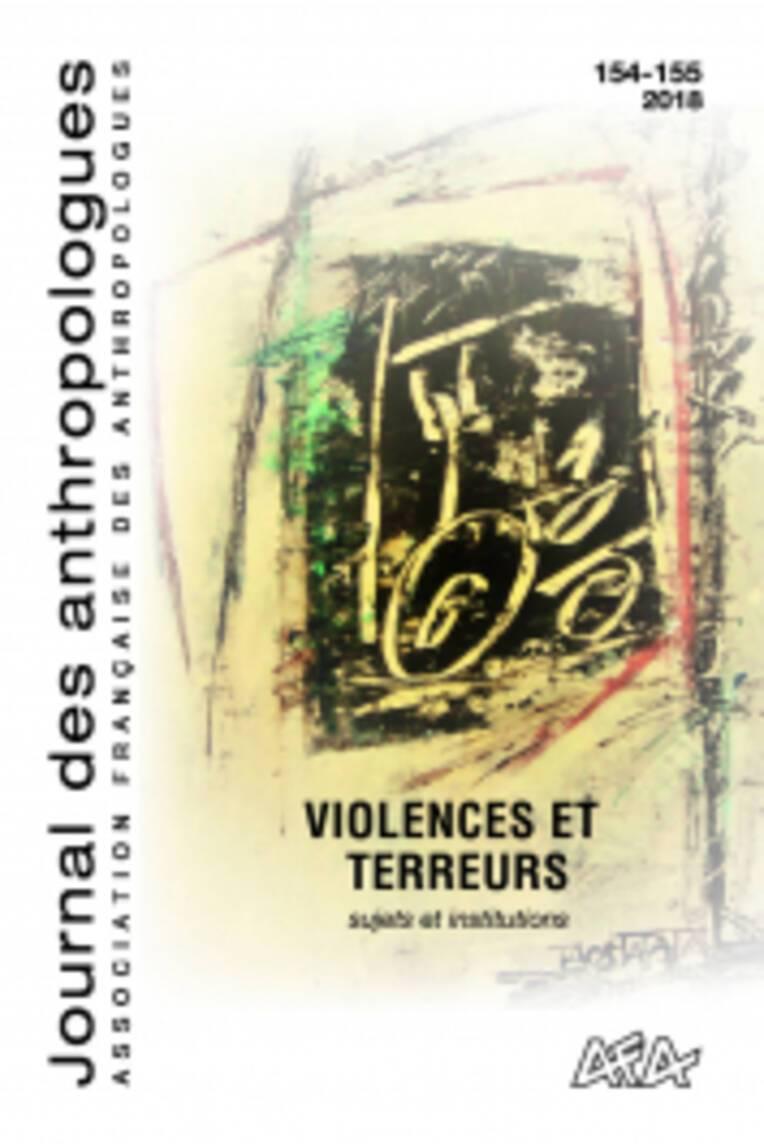 "Journal des anthropologues n°154-155 | 2018 ""Violences et terreurs"""