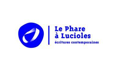Le Phare à Lucioles - écritures contemporaines